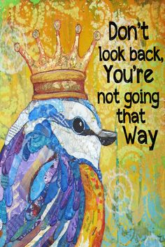 Items similar to Inspirational PRINT - Don't Look Back - Collage Print - 5 X 7 w/Mat - Finished Size 8 X 10 - Blue Bird - Bird with Crown - Lisa Morales on Etsy Mixed Media Collage, Mixed Media Canvas, Collage Art, Mixed Media Artists, Lisa Morales, Cute Sheep, Collaborative Art, Hippie Art, Art Journal Pages