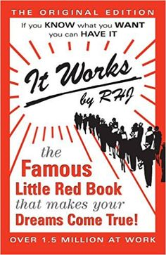 It Works: The Famous Little Red Book That Makes Your Dreams Come True!: RHJ: 9780875163239: Amazon.com: Books