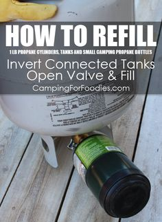 How To Refill 1 lb Propane Cylinders, Tanks And Disposable Small Camping Propane Bottles Using Propane Refill Adapters, Invert The Connected Propane Tanks, Open Valve And Fill - Camping For Foodies .com