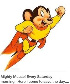 Mighty Mouse!  (The real one!)