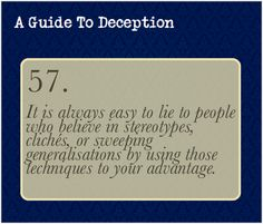 A Guide To Deception — A special note on gullibility: There is such a...
