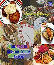"""Read """"The South African Cookbook"""" by Diane Kersey available from Rakuten Kobo. Recipes from the """"big cities"""" in South Africa. Don't worry, they don't start with """"Kill and field-dress a Cape Buffalo. Vegetarian Cookbook, Best Vegetarian Recipes, Delicious Vegan Recipes, Cookbook Recipes, Egg Substitute Recipe, Koeksisters Recipe, Weed Recipes, Pub Food, Chutney Recipes"""