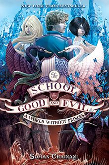 The School for Good: A World Without Princes by Soman Chainani (F CHA)