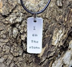 I am the Storm  / inspirational quote necklace / handstamped pendant / unisex necklace / leather necklace