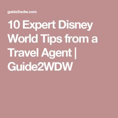 10 Expert Disney World Tips from a Travel Agent | Guide2WDW