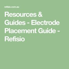 Resources & Guides - Electrode Placement Guide - Refisio