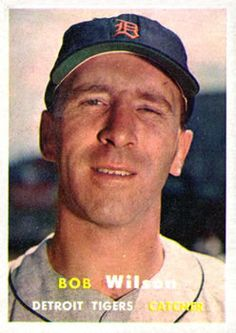 19 - Bob Wilson - Detroit Tigers