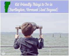kid friendly things to do in burlington vermont