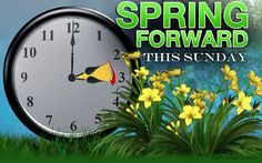 Spring forward this Sunday - Just a little reminder before you go to bed; get all your clock together and set them an hour ahead! Spring Forward Fall Back, Spring Ahead, Daylight Savings Time Begins, Clocks Going Forward, Music Page, Dinner Bell, Groundhog Day, New Month