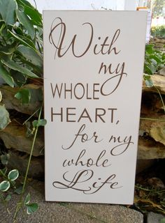 Hey, I found this really awesome Etsy listing at http://www.etsy.com/listing/162206409/with-my-whole-heart-for-my-whole-life