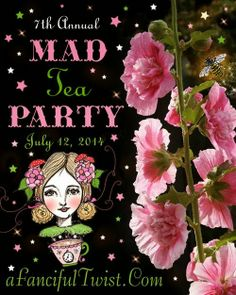 The Enchanting World Of Milady Leela: Join Me at The Seventh Annual Mad Tea Party!!!