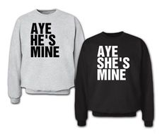 Customize your own Aye He's mine/Aye She's Mine Shirts!