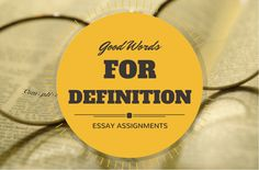 #GoodWords for Definition Essay Assignments and other #writingtips to make writing easy!