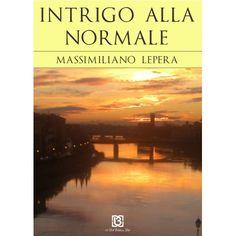 """letture opinabili: """"Intrigo alla Normale"""" di Massimiliano Lepera, 13 ..."""