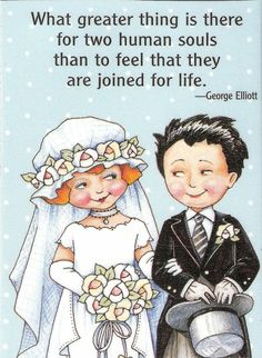 What greater thing is there for two souls than to feel that they are joined for life. - George Elliot