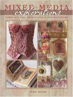 Mixed Media Explorations by Beryl Taylor, http://www.amazon.com/dp/0976692821/ref=cm_sw_r_pi_dp_yerFpb03BT0YR