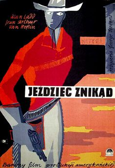 "Wojciech Wenzel, 1959 | Polish Poster Designer | ""Shane"", US 1953. Directed by George Stevens."