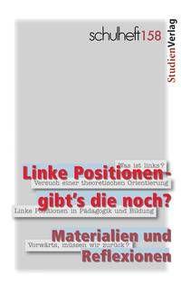 schulheft: 158 : Linke Positionen – gibt's die noch?