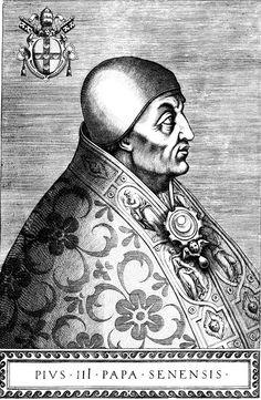 Pius III  Sept. 22, 1503 – Oct. 18, 1503