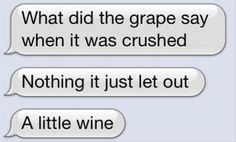 What the grape said: | 27 Dad Jokes That Are So Bad They're Actually Amazing