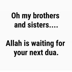 """Narrated Abu Huraira RA: Allah's Messenger (ﷺ said, """"Every night when it is the last third of the night, our Lord, the Superior, the Blessed, descends to the nearest heaven and says: Is there anyone to invoke Me that I may respond to his invocation? Is there anyone to ask Me so that I may grant him his request? Is there anyone asking My forgiveness so that I may forgive him?. """"  Bukhari :: Book 9 :: Volume 93 :: Hadith 586"""