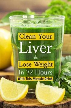 Clean Your Liver And Lose Weight In 72 Hours