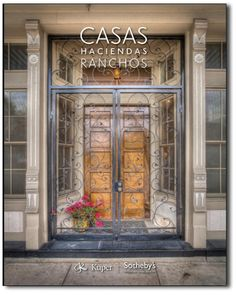 Casas, Haciendas, Ranchos - Our Flagship Publication Is Back!