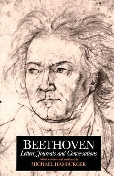 Beethoven: Letters, Journals and Conversations by Ludwig van Beethoven and Michael Hamburger