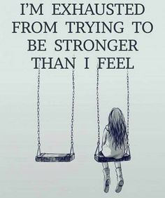 Some days are just harder than others. Today I feel weak