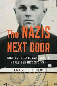 There were many, many thousands of Nazi collaborators who got visas to the United States while the survivors did not — even though they had been, for instance, the head of a Nazi concentration camp. The Nazis Next Door