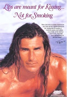 Listen up ladies!  Lips are for Fabio, not cigarettes.