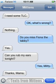 NEW Daily Texts from Mittens: The TLC Edition More Mittens: http://textsfrommittens.com/