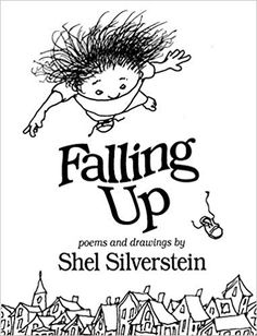 Falling Up is a 1996 poetry collection for children by Shel Silverstein, published by HarperCollins. It features illustrations, drawn by the author, for most of the 144 poems. Silverstein dedicated the book to his son, Matthew. Up Book, This Is A Book, Love Book, Book Of Poems, Poetry Books, Poetry Unit, Music Books, Writing Poetry, Poetry Quotes