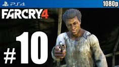FarCry 4 Gamer  Far Cry 4 (PS4) Walkthrough PART 10 [1080p] Lets Play Gameplay TRUE-HD QUALITY   ►► Remember to select 720p or 1080p HD◄◄  Welcome to my HD Walkthrough for Far Cry 4, played on the Playstation 4 @ 1080p and its also my first attempt at the story campaign (Normal difficulty settings)  Playlist:   Far Cry 4 delivers a massive new open world for you to explore and survive. Hidden in the towering Himalayas lies Kyrat, a country steeped in tradition and vio