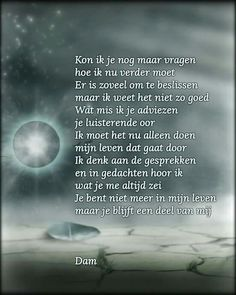 I miss you. Poem from Dam - Modern Happy Quotes, True Quotes, Words Quotes, Qoutes, In Memoriam Quotes, Miss You Dad, Missing You Quotes, Missing Someone, Dutch Quotes