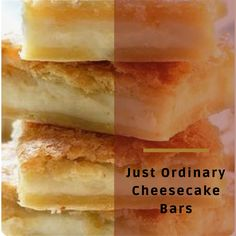 Just Ordinary Cheesecake Bars Easy Cookie Recipes, Easy Healthy Recipes, Easy Dinner Recipes, Vegetarian Recipes, Easy Meals, Sopapilla Cheesecake Bars, Lumberjack Cake, Have Time, Delicious Desserts