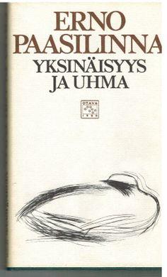 Erno Paasilinna: Yksinäisyys ja uhma, Otava 1984 Finland