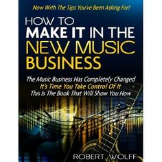 HOW TO MAKE IT IN THE NEW MUSIC BUSINESS -- Now With The Tips You've Been Asking For! (Kindle Edition)  http://www.rereq.com/prod.php?p=B007L8XAYC  B007L8XAYC
