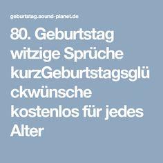 80 Geburtstag Witzige Spruche Kurzgeburtstagsgluckwunsche Kostenlos Fur Jedes Alter Witzige Spruche Witzig Spruche