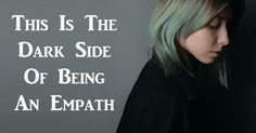 Wisdom Path: This Is The Dark Side Of Being An Empath