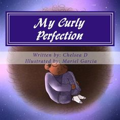 My Curly Perfection by Chelsetia Davis https://www.amazon.com/dp/1984961217/ref=cm_sw_r_pi_dp_U_x_U-pIAbGWWSWPN