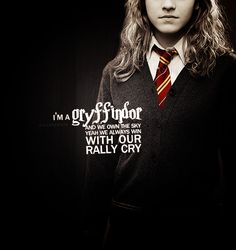 I'm a Gryffindor. And we own the sky. Yeah, we always win with our rally cry.