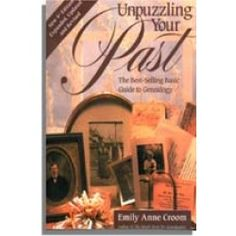 Unpuzzling Your Past: The Best Selling Basic Guide on Genealogy by Emily Croom