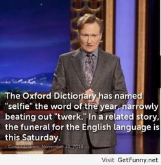 "Funeral for the English language- ""selfie"" and ""twerk"""