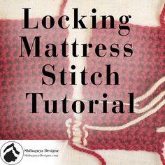 Locking Mattress Stitch Tutorial by Shibaguyz Designz on ShibaguyzDesignz.com