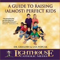 Family and Parenting Catholic Faith CD | A Guide to Raising (almost) Perfect Kids | Dr. Gregory and Lisa Popcak and Dr. Ray Guarendi | New Evangelization