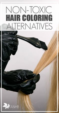 Definitely save this for later! All natural and non-toxic ways to color your hair. Non more cancer-causing dyes! Yes!