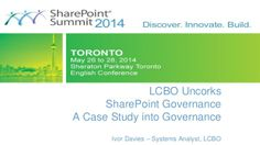 I have uploaded a more recent copy of my presentation on SharePoint Governance - LCBO Uncorks SharePoint Governance to Slideshare. Please view this version as the older version has been removed. Thank You.