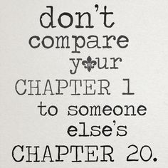 Don't compare your chapter one to someone else's chapter 20. #Quote #missmejeans