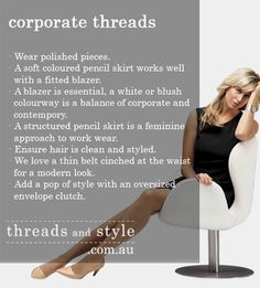 Need tips on how to dress for the corporate world? Follow these easy hints from www.threadsandstyle.com.au